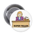 SUPER TELLER BUTTON