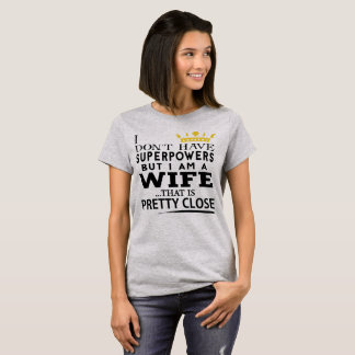 SUPER WIFE! T-Shirt