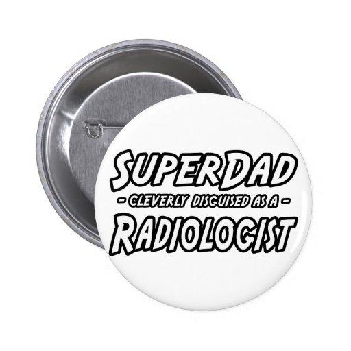 SuperDad...Radiologist Button