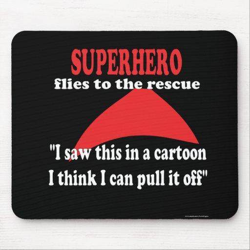 Superhero humor funny mousepad