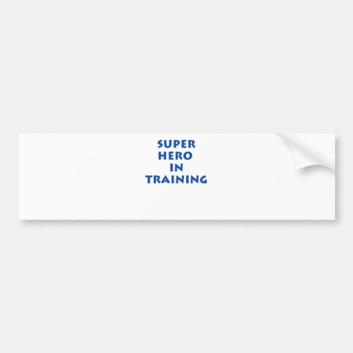 Superhero in training bumper sticker