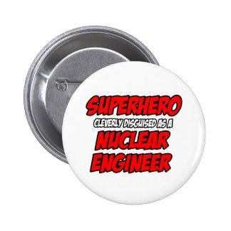 Superhero Nuclear Engineer Pin