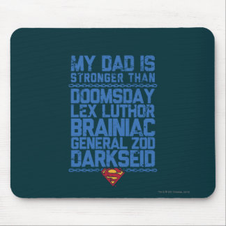 Superman - My Dad is Stronger Than... Mouse Pads