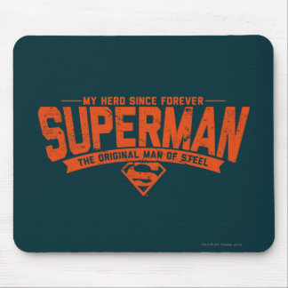 Superman - My Hero Since Forever Mousepads