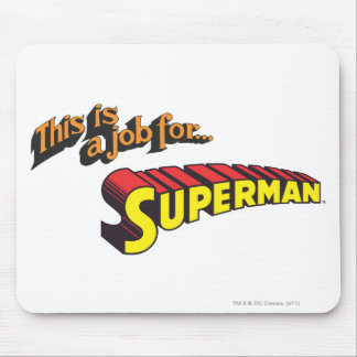 Superman | This is a job for... Logo Mouse Pad
