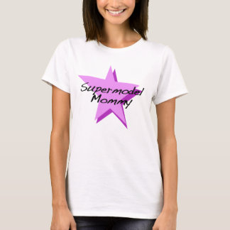 Supermodel Mommy T-Shirt