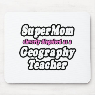 SuperMom...Geography Teacher Mouse Pad