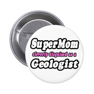 SuperMom Geologist Buttons