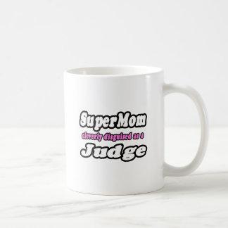 SuperMom...Judge Mug