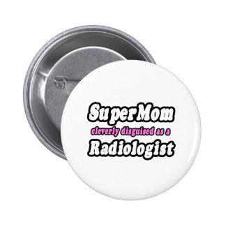 SuperMom Radiologist Pins