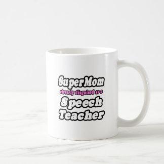 SuperMom...Speech Teacher Coffee Mugs