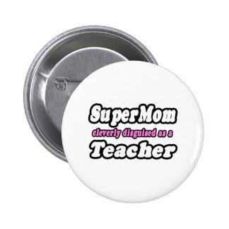 SuperMom Teacher Buttons