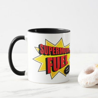 Supermom's fuel. Don't touch Mug
