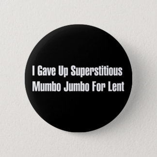 Superstitious Nonsense 6 Cm Round Badge