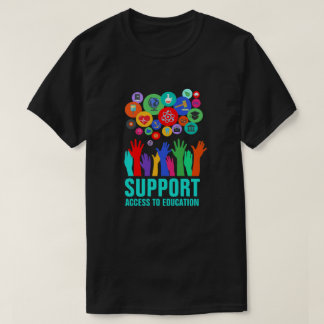 """Support Access To Education"" Education Reform T-Shirt"