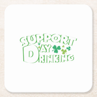 Support Day Drinking Saint Patricks Day Funny Square Paper Coaster