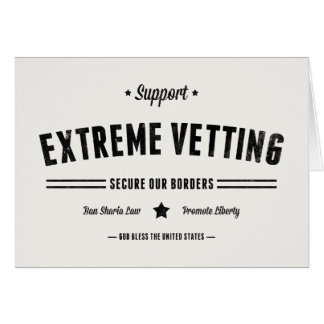 Support Extreme Vetting Card