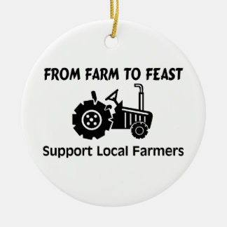 Support Farmers From Farm To Feast Ceramic Ornament