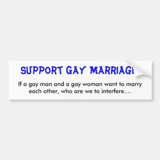 Support Gay Marriage. Bumper Sticker