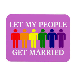 Support Gay Marriage Let my people get Married Magnets