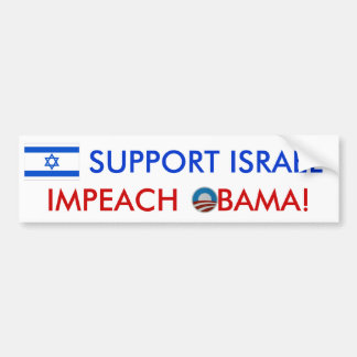 Support Israel! Impeach Obama! bumper sticker Bumper Sticker
