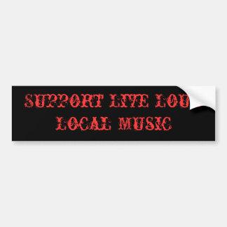 Support Live Loud Local Music Bumper Sticker