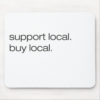 Support Local Buy Local Mouse Pad