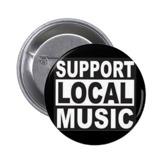 support local music 6 cm round badge