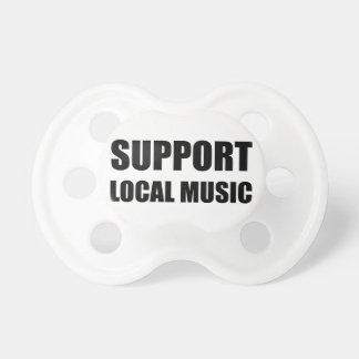 Support Local Music Baby Pacifier