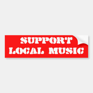 SUPPORT LOCAL MUSIC BUMPER STICKER