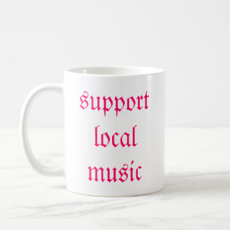 support local music coffee mugs