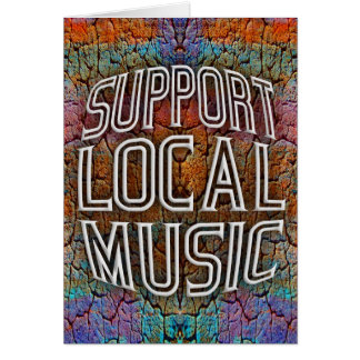Support Local Music Greeting Card