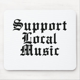 Support Local Music Mouse Pad