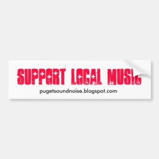 Support Local Music Sticker Bumper Sticker