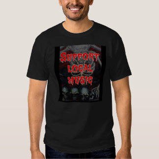 Support Local Music T Shirt