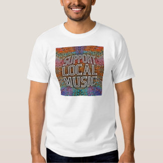 Support Local Music Tshirts
