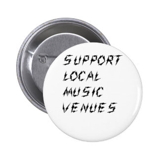 Support Local Music Venues Pinback Button