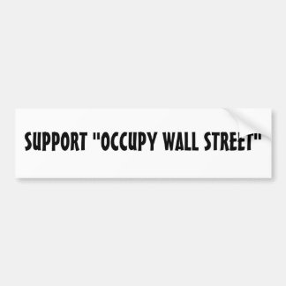 "SUPPORT ""OCCUPY WALL STREET"" BUMPER STICKER"