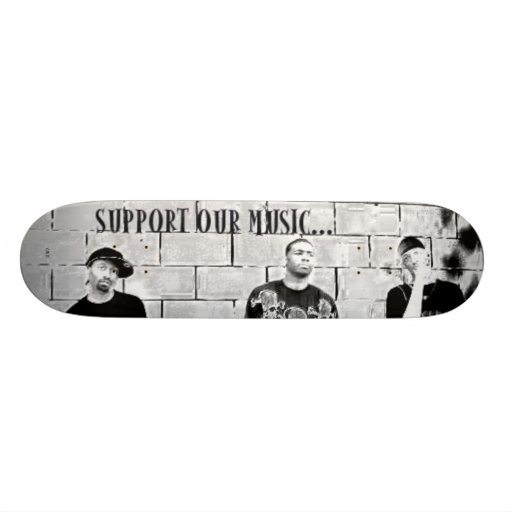 SUPPORT OUR MUSIC Skateboard