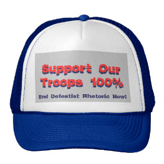 Support Our Troops 100%, Support Our Troops 100... Trucker Hats