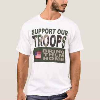 SUPPORT OUR TROOPS BRING THEM HOME T-Shirt