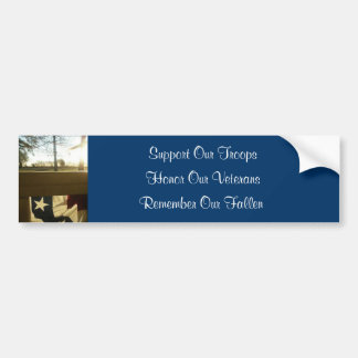 Support our troops, honor our veterans bumper sticker