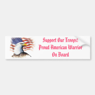 Support Our Troops Proud American Warrior On Board Bumper Sticker