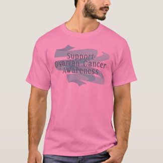 SUPPORT OVARIAN CANCER AWARENESS T-Shirt