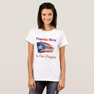 Support Puerto Rico  - In our Prayers T-Shirt