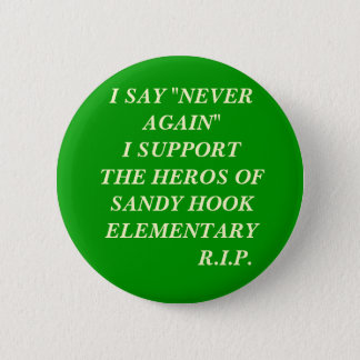 SUPPORT SANDY HOOK ELEMENTARY 6 CM ROUND BADGE