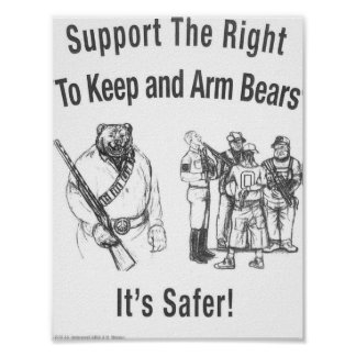 """""""Support the Right To Arm Bears"""" Poster"""