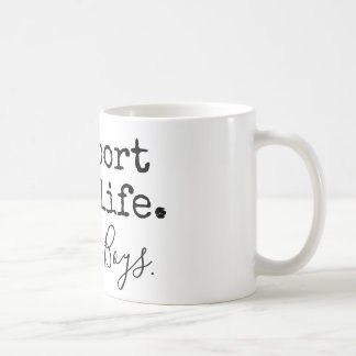 support wildlife, raise boys. coffee mug