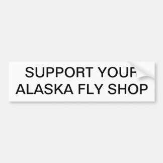 Support you Alaska Fly Shop Bumper Sticker