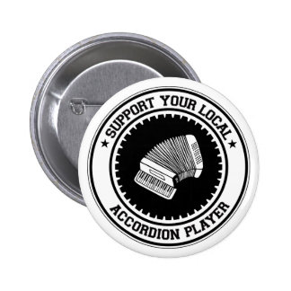 Support Your Local Accordion Player Pin